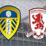 Nhận định kèo Middlesbrough vs Leeds Utd 2h45, 27/02 (Hạng nhất Anh)