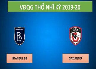 Nhận định Istanbul BB vs Gaziantep, 0h00 ngày 3/03