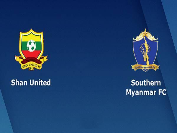 Nhận định Shan United vs Southern Myanmar 16h30, 24/03 (VĐQG Myanmar)