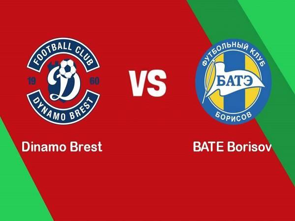 Nhận định Dinamo Brest (R) vs BATE Borisov (R), 17h00 ngày 19/05