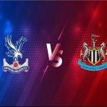 Nhận định Crystal Palace vs Newcastle - 03h00, 28/11, Ngoại Hạng Anh