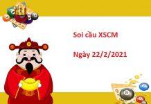 Soi cầu XSCM 22/2/2021