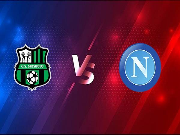 Nhận định Sassuolo vs Napoli – 00h30 04/03, VĐQG Italia