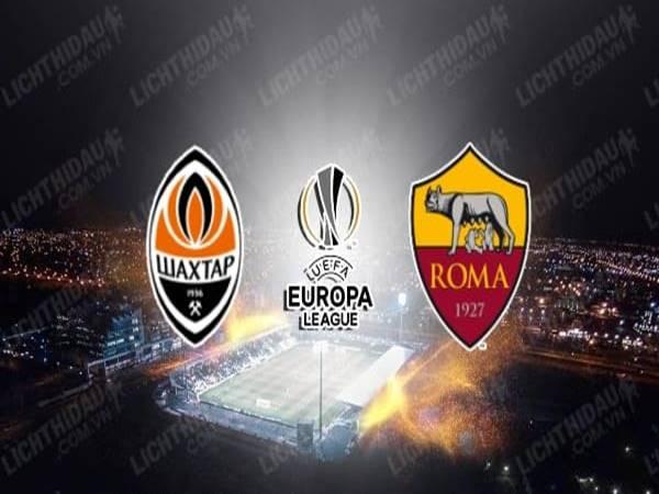 Nhận định Shakhtar Donetsk vs AS Roma (00h55 ngày 19/3)