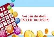 Soi cầu dự đoán SXTTH 18/10/2021
