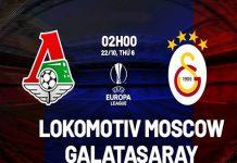 Nhận định Lokomotiv Moscow vs Galatasaray, 02h00 ngày 22/10